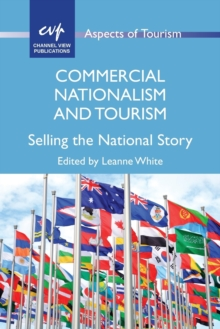Commercial Nationalism and Tourism : Selling the National Story, Paperback / softback Book