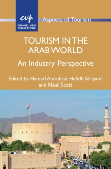 Tourism in the Arab World : An Industry Perspective, Hardback Book