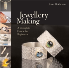 Jewellery Making : A Complete Course for Beginners, Hardback Book