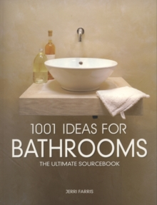 1001 Ideas for Bathrooms : The Ultimate Sourcebook, Paperback Book