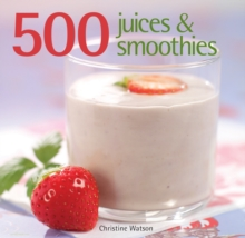 500 Juices and Smoothies, Hardback Book