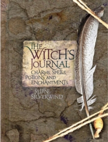 The Witch's Journal : Charms, Spells, Potions and Enchantments, Hardback Book