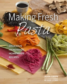 Making Fresh Pasta : Delicious Handmade, Homemade Recipes, Hardback Book