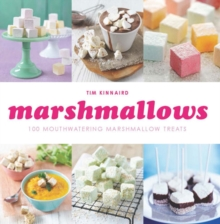 Marshmallows : 100 Mouthwatering Marshmallow Treats, Paperback Book