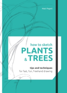 How to Sketch: Plants & Trees, Hardback Book