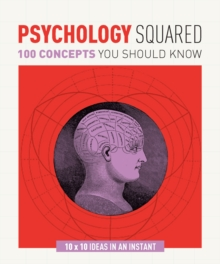 Psychology Squared : 100 Concepts You Should Know, Paperback / softback Book