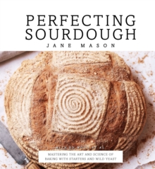 Perfecting Sourdough, Hardback Book