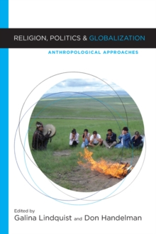 Religion, Politics, and Globalization : Anthropological Approaches, EPUB eBook