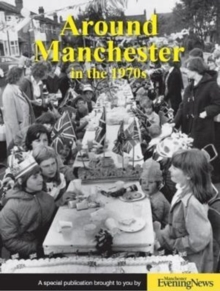 Around Manchester in the 1970s, Paperback Book