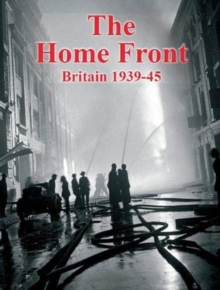 The Home Front : Britain 1939-45, Hardback Book