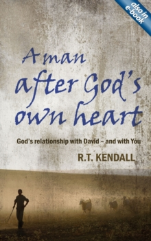 A Man After God's Own Heart : God's relationship with David and with you, Paperback Book