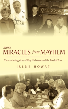 More Miracles from Mayhem : The Continuing Story of May Nicholson and the Preshal Trust, Paperback Book