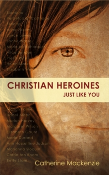 Christian Heroines : Just Like You, Paperback / softback Book