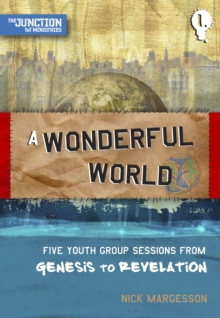 A Wonderful World : Book 1: Five Youth Group Sessions from Genesis to Revelation, Paperback / softback Book