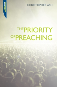 The Priority of Preaching, Paperback / softback Book