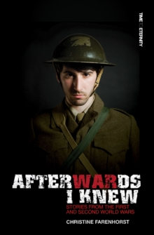 Afterwards I Knew : Stories from the First and Second World Wars., Paperback / softback Book
