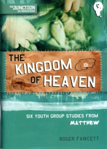 Kingdom of Heaven : Book 5: Six Youth Group Studies from Matthew, Paperback Book