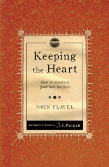 Keeping the Heart : How to maintain your love for God, Paperback Book