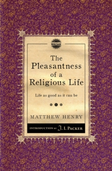 Pleasantness of a Religious Life : Life as good as it can be, Paperback Book