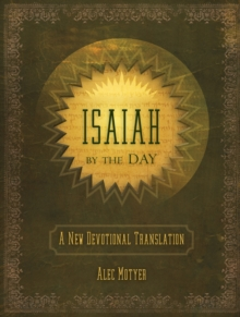 Isaiah by the Day : A New Devotional Translation, Hardback Book