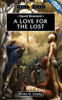 David Brainerd : A Love for the Lost, Paperback / softback Book