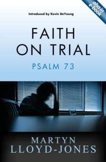Faith on Trial : Psalm 73, Paperback Book