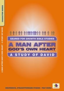 A Man After God's Own Heart : A Study of David, Paperback Book