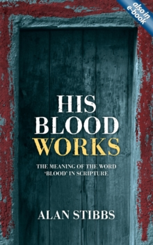 His Blood Works : The Meaning of the Word `blood' in Scripture, Paperback / softback Book