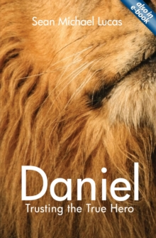 Daniel : Trusting the True Hero, Paperback / softback Book