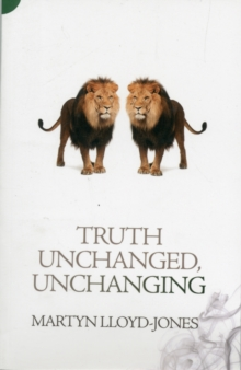 Truth Unchanged, Unchanging, Paperback Book