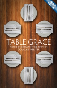 Table Grace : The role of hospitality in the Christian Life, Paperback Book