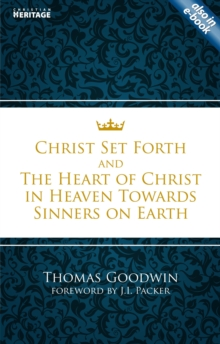 Christ Set Forth : And the Heart of Christ Towards Sinners on the earth, Paperback Book