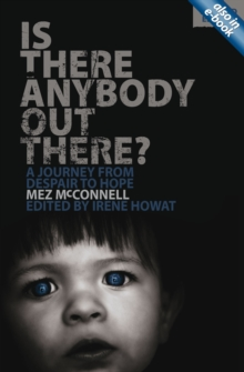 Is There Anybody Out There? - Second Edition : A Journey from Despair to Hope, Paperback Book