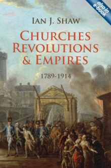 Churches, Revolutions And Empires : 1789-1914, Hardback Book