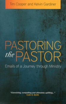 Pastoring the Pastor : Emails of a Journey Through Ministry, Paperback Book