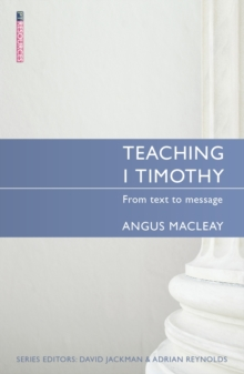 Teaching 1 Timothy : From text to message, Paperback / softback Book