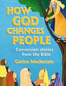 How God Changes People : Conversion Stories from the Bible, Hardback Book