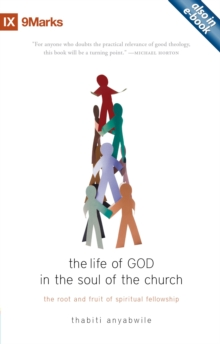 The Life of God in the Soul of the Church : The Root and Fruit of Spiritual Fellowship, Paperback / softback Book