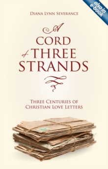 A Cord of Three Strands : Three Centuries of Christian Love Letters, Paperback Book