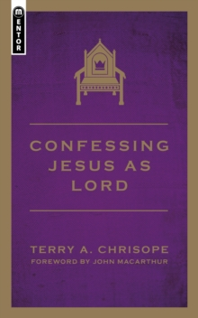 Confessing Jesus As Lord, Paperback Book