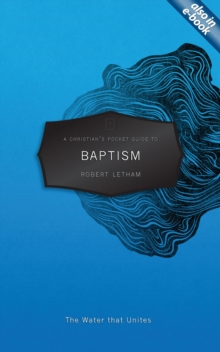 A Christian's Pocket Guide to Baptism : The Water that Unites, Paperback / softback Book