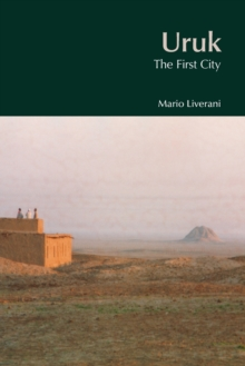 Uruk : The First City, Paperback Book