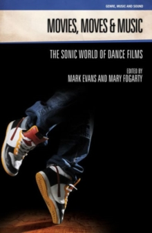Movies, Moves and Music : The Sonic World of Dance Films, Paperback Book
