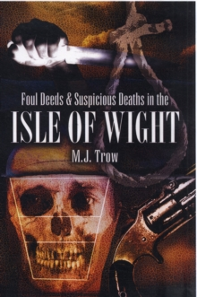 Foul Deeds and Suspicious Deaths in the Isle of Wight, Paperback Book