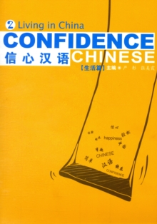 Confidence Chinese : Confidence Chinese Vol.2: Living in China Living in China v.2, Paperback / softback Book