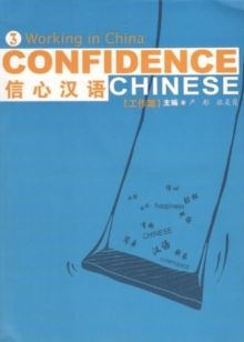 Confidence Chinese Vol.3: Working in China, Paperback Book