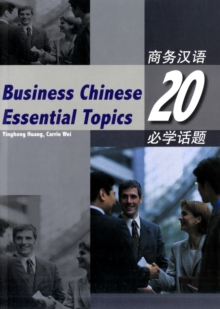 Business Chinese: 20 Essential Topics, Paperback Book