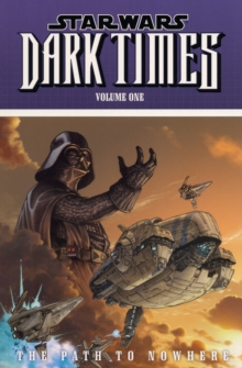 Star Wars - Dark Times : Path to Nowhere v. 1, Paperback Book