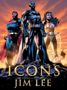 Icons : The DC Comics and WildStorm Art of Jim Lee, Hardback Book