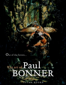 Out of the Forests : The Art of Paul Bonner, Hardback Book
